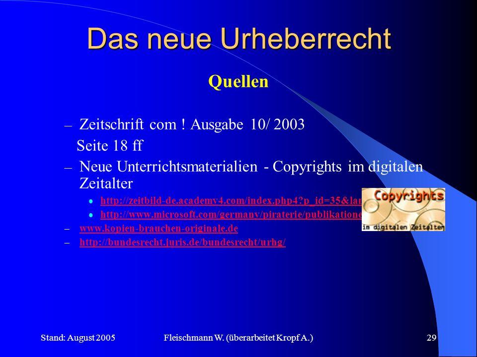 Stand: August 2005Fleischmann W. (überarbeitet Kropf A.)29 Das neue Urheberrecht Quellen – Zeitschrift com ! Ausgabe 10/ 2003 Seite 18 ff – Neue Unter