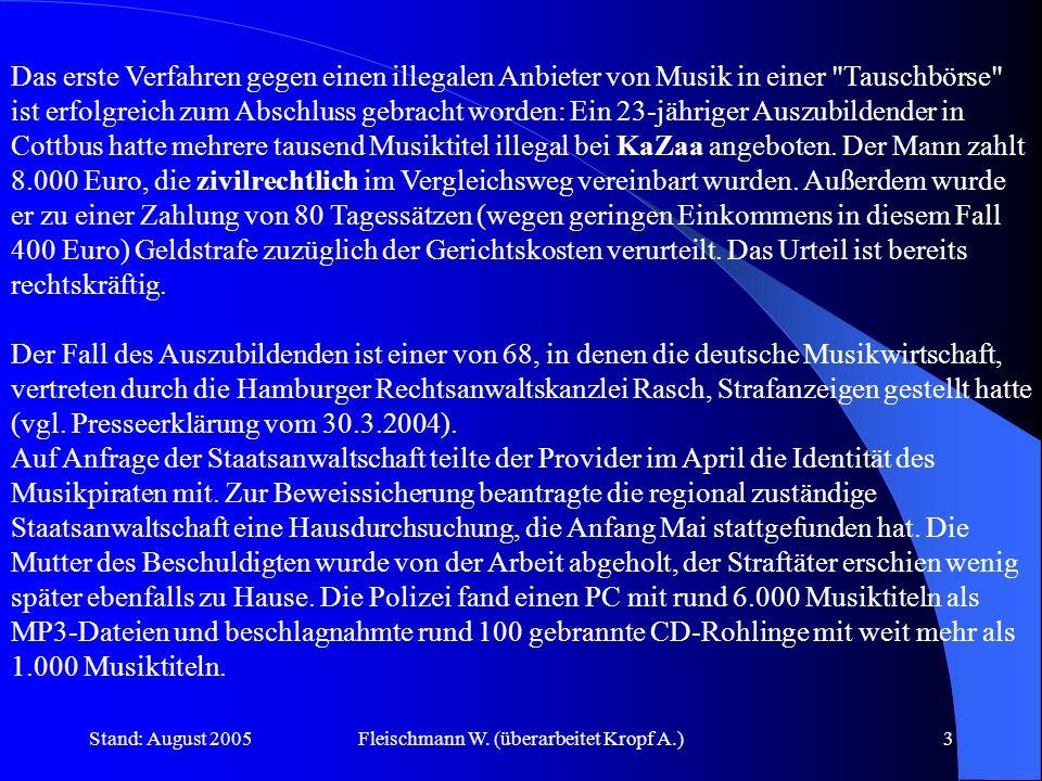 Stand: August 2005Fleischmann W. (überarbeitet Kropf A.)3 Das erste Verfahren gegen einen illegalen Anbieter von Musik in einer