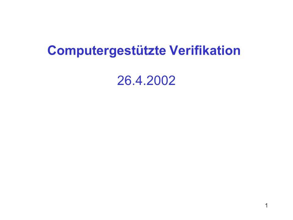1 Computergestützte Verifikation 26.4.2002