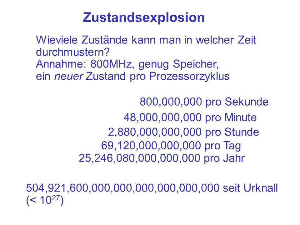 Zustandsexplosion Wie groß muß ein System sein, um 10 27 Zustände zu haben.