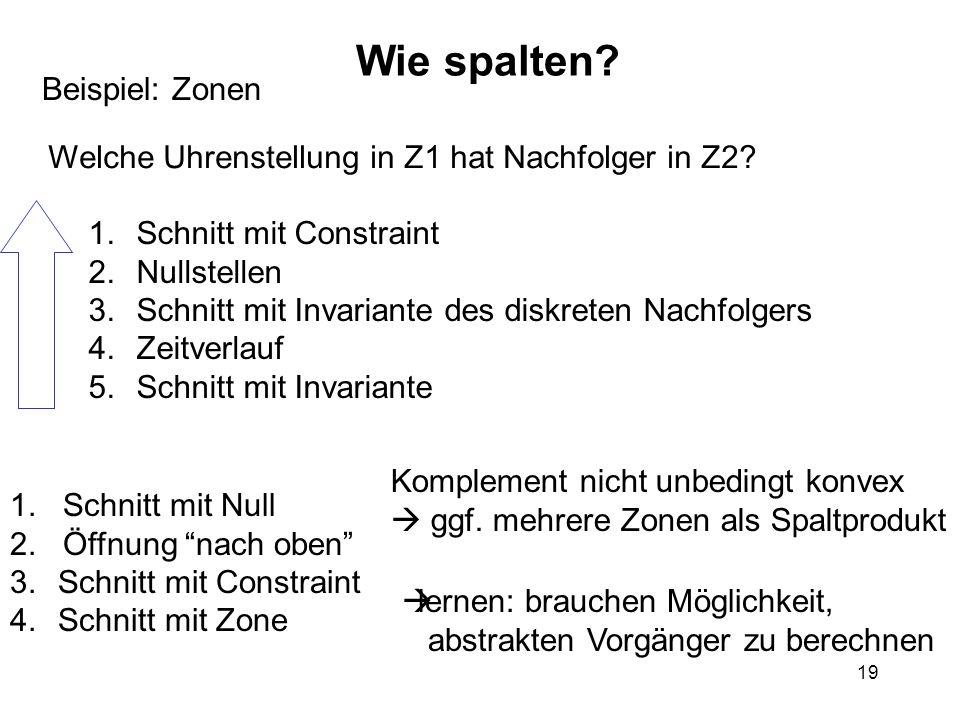 19 Wie spalten. Beispiel: Zonen Welche Uhrenstellung in Z1 hat Nachfolger in Z2.