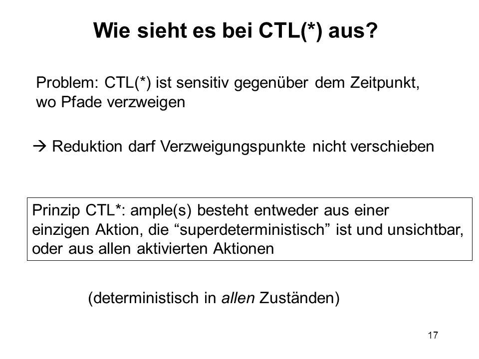 17 Wie sieht es bei CTL(*) aus.