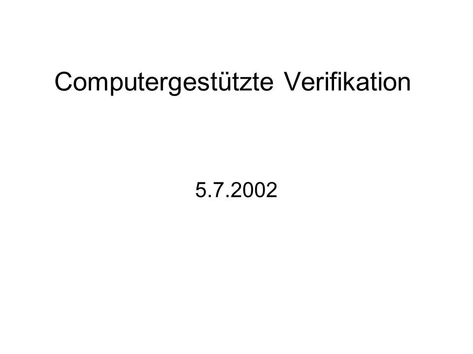 Computergestützte Verifikation 5.7.2002