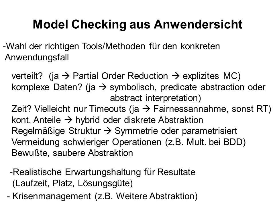 Model Checking aus Anwendersicht -Wahl der richtigen Tools/Methoden für den konkreten Anwendungsfall verteilt? (ja Partial Order Reduction explizites