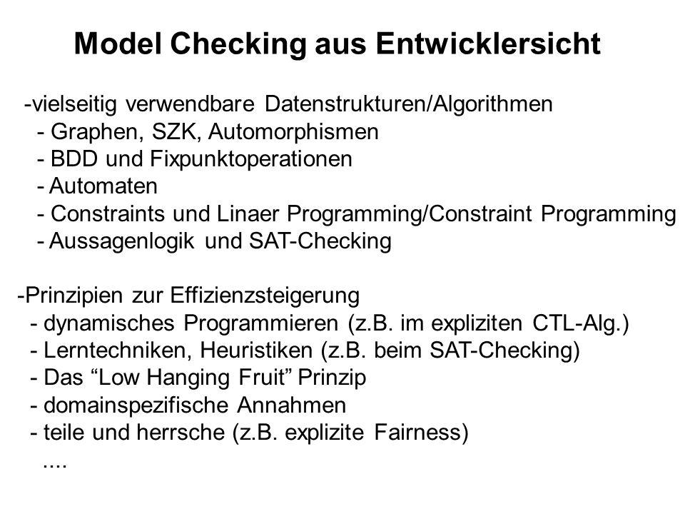 Model Checking aus Entwicklersicht -vielseitig verwendbare Datenstrukturen/Algorithmen - Graphen, SZK, Automorphismen - BDD und Fixpunktoperationen -