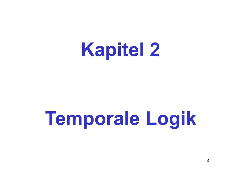 4 Kapitel 2 Temporale Logik