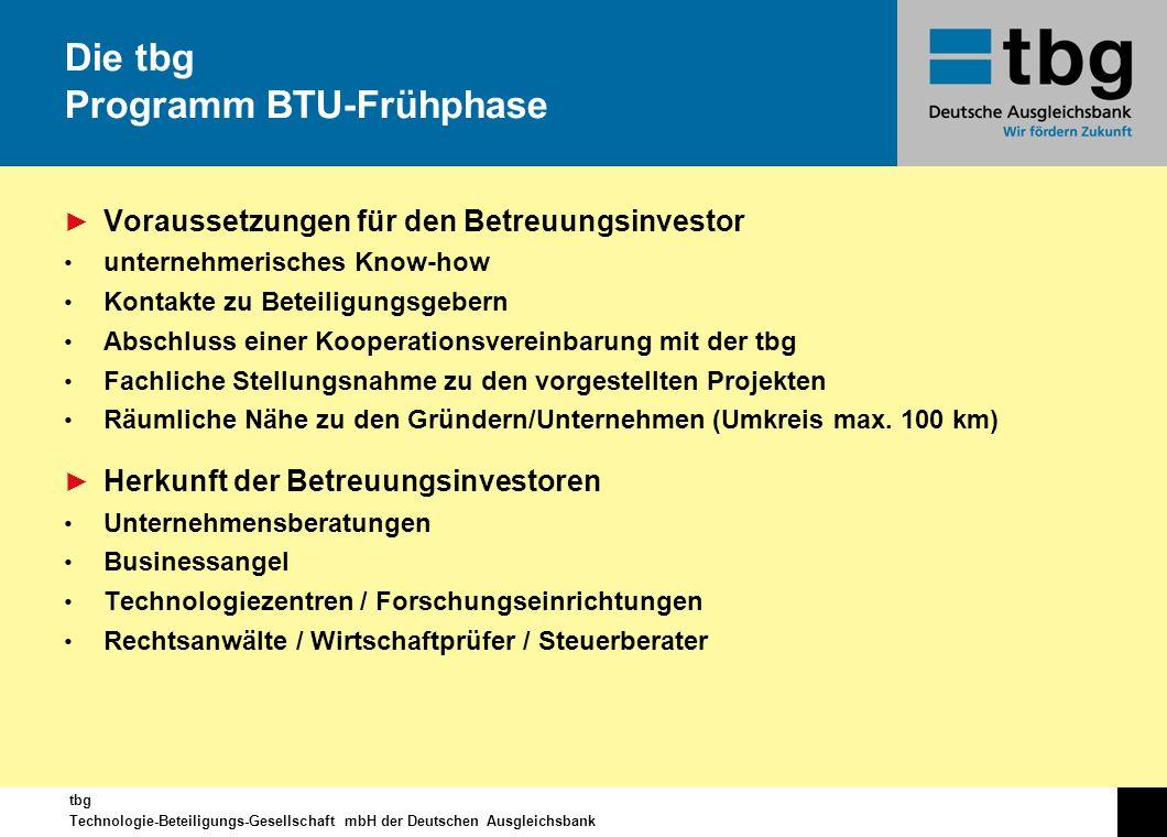 tbg Technologie-Beteiligungs-Gesellschaft mbH der Deutschen Ausgleichsbank Voraussetzungen für den Betreuungsinvestor unternehmerisches Know-how Konta