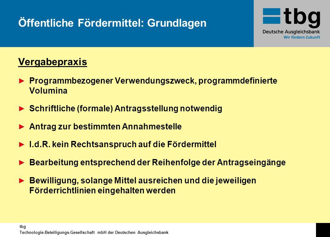 tbg Technologie-Beteiligungs-Gesellschaft mbH der Deutschen Ausgleichsbank Vergabepraxis Programmbezogener Verwendungszweck, programmdefinierte Volumi