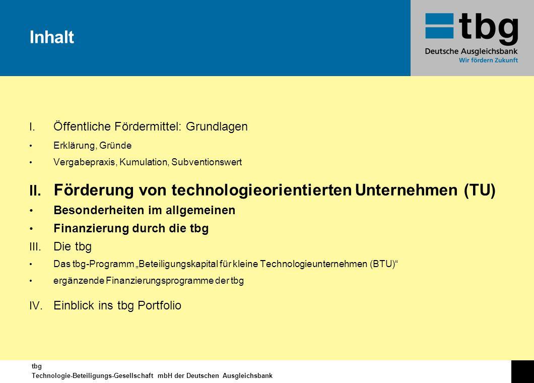 tbg Technologie-Beteiligungs-Gesellschaft mbH der Deutschen Ausgleichsbank I. Öffentliche Fördermittel: Grundlagen Erklärung, Gründe Vergabepraxis, Ku