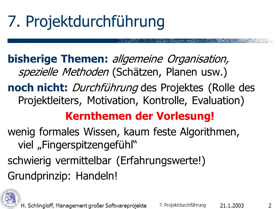 21.1.2003H. Schlingloff, Management großer Softwareprojekte2 7.