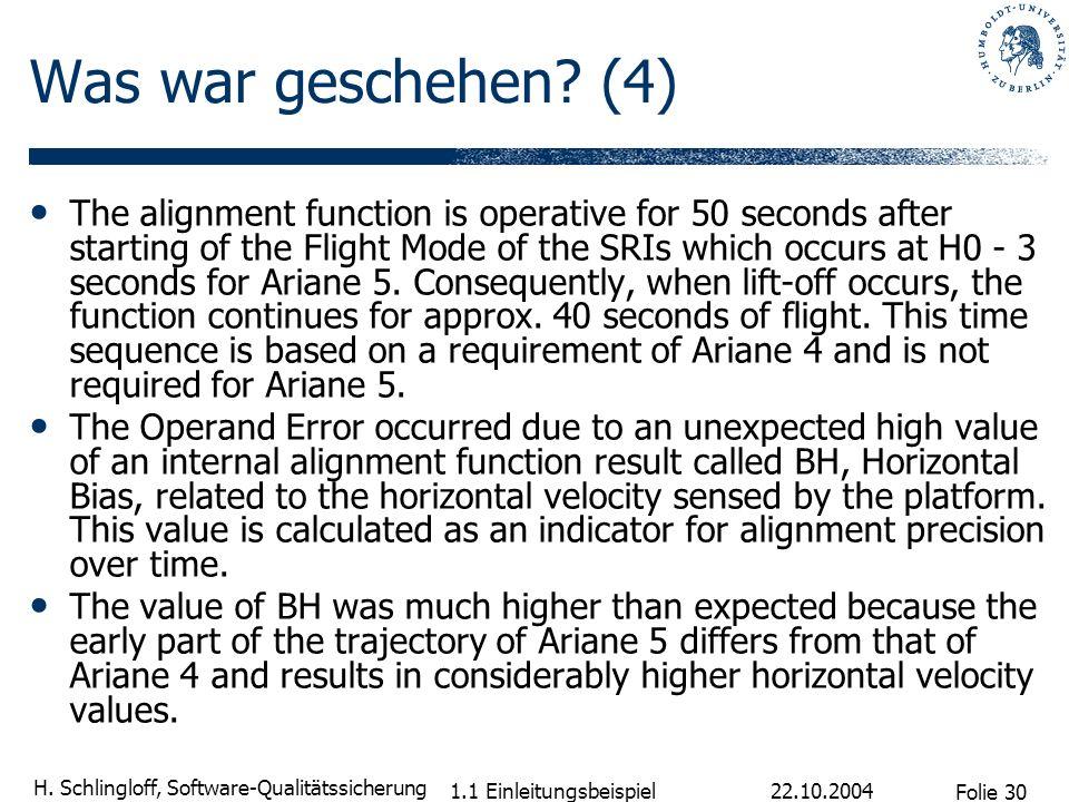 Folie 30 H. Schlingloff, Software-Qualitätssicherung 22.10.2004 1.1 Einleitungsbeispiel Was war geschehen? (4) The alignment function is operative for