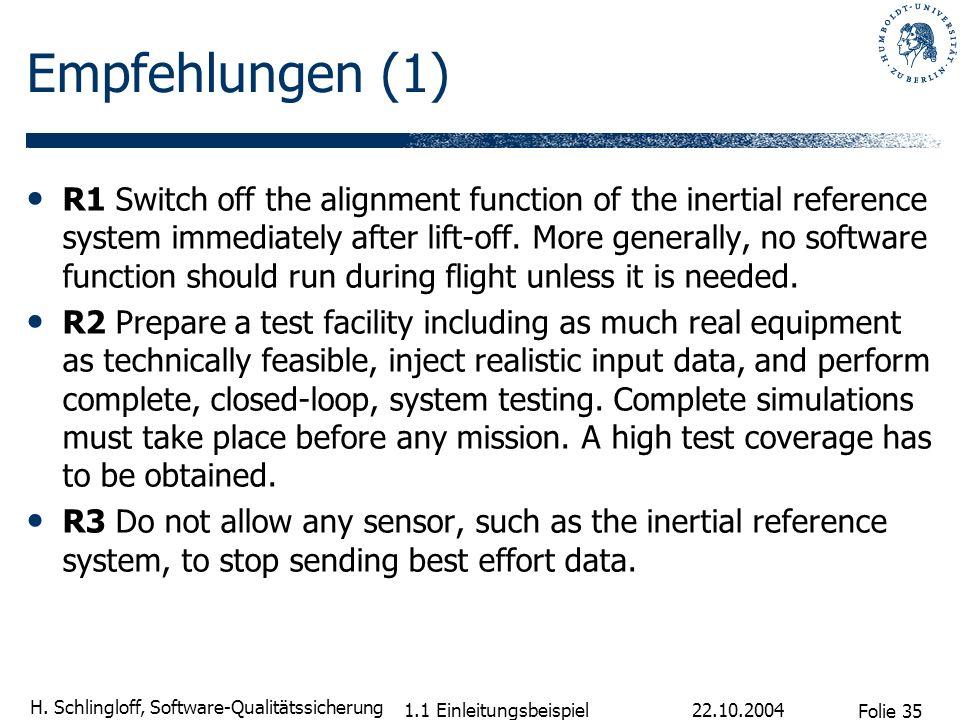 Folie 35 H. Schlingloff, Software-Qualitätssicherung 22.10.2004 1.1 Einleitungsbeispiel Empfehlungen (1) R1 Switch off the alignment function of the i