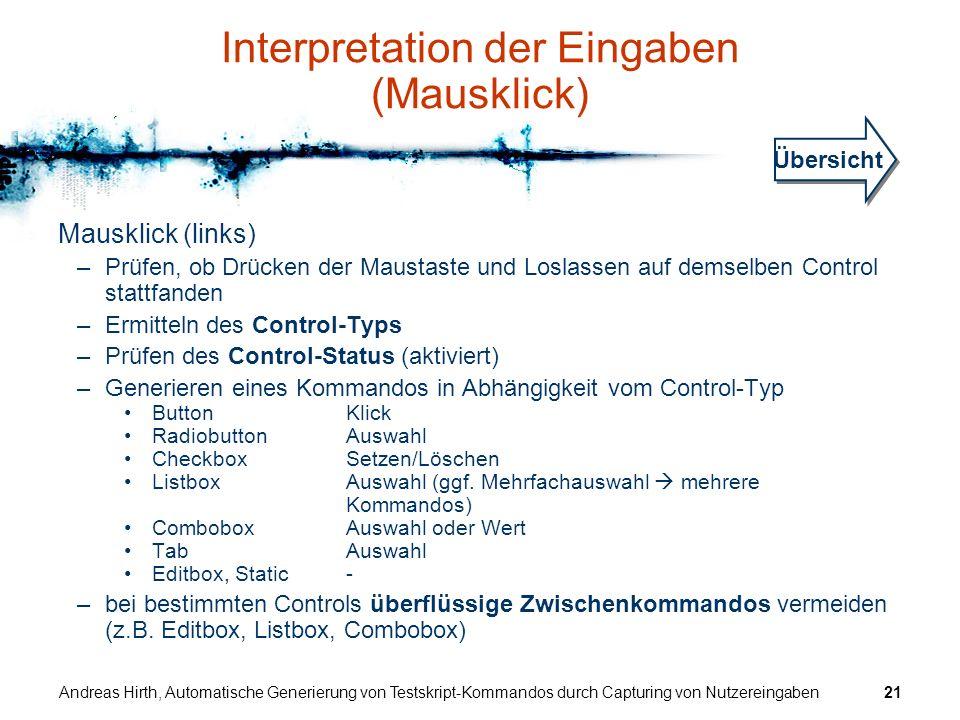 Andreas Hirth, Automatische Generierung von Testskript-Kommandos durch Capturing von Nutzereingaben21 Interpretation der Eingaben (Mausklick) Mausklic