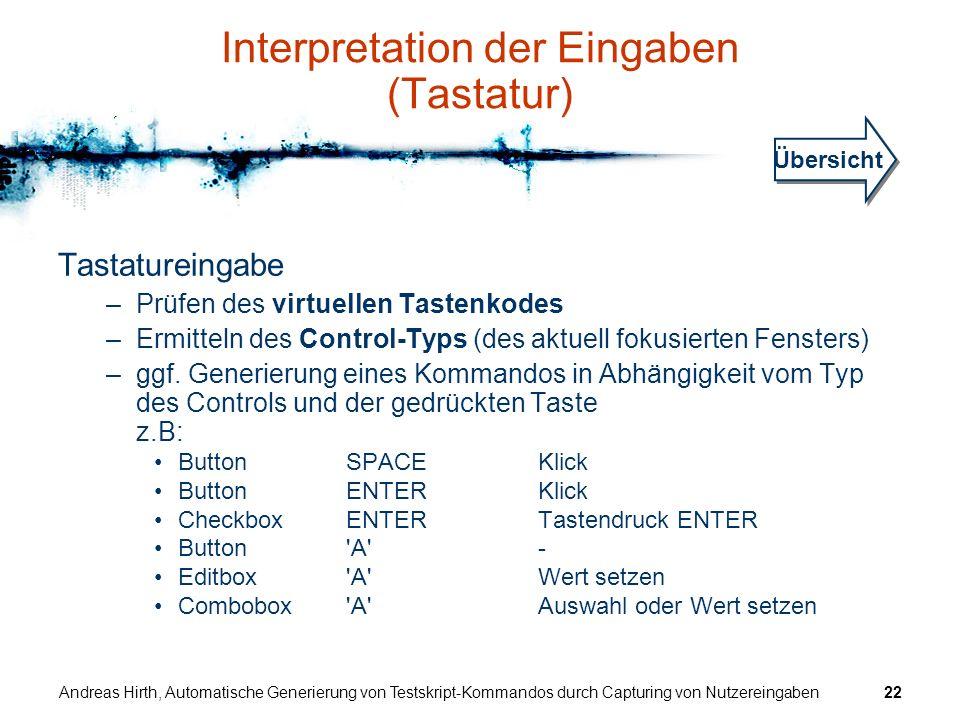 Andreas Hirth, Automatische Generierung von Testskript-Kommandos durch Capturing von Nutzereingaben22 Interpretation der Eingaben (Tastatur) Tastature