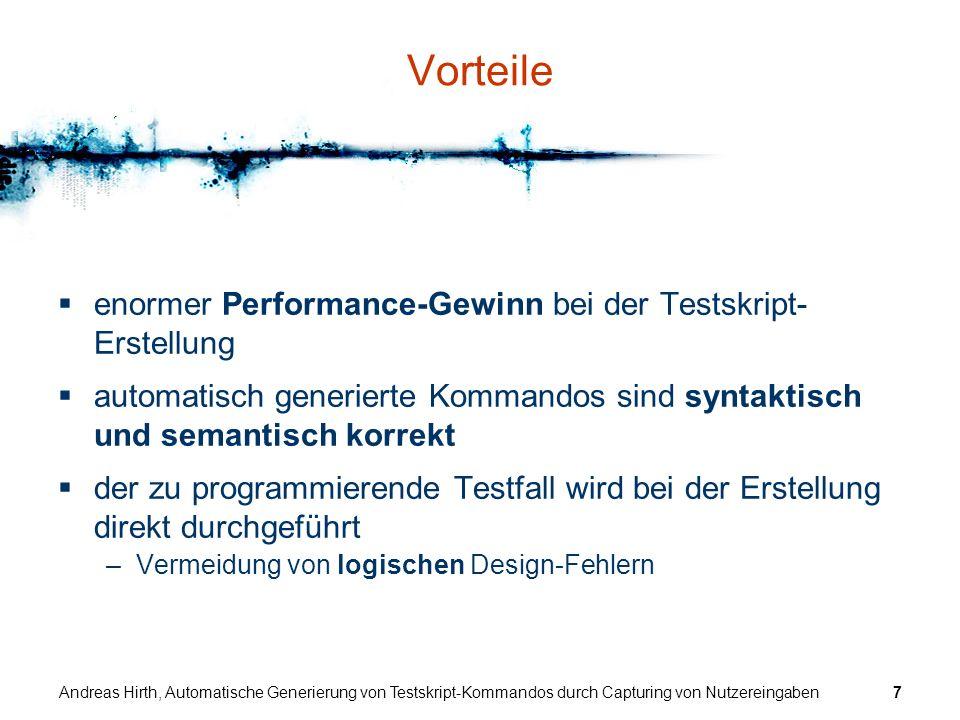 Andreas Hirth, Automatische Generierung von Testskript-Kommandos durch Capturing von Nutzereingaben7 Vorteile enormer Performance-Gewinn bei der Tests
