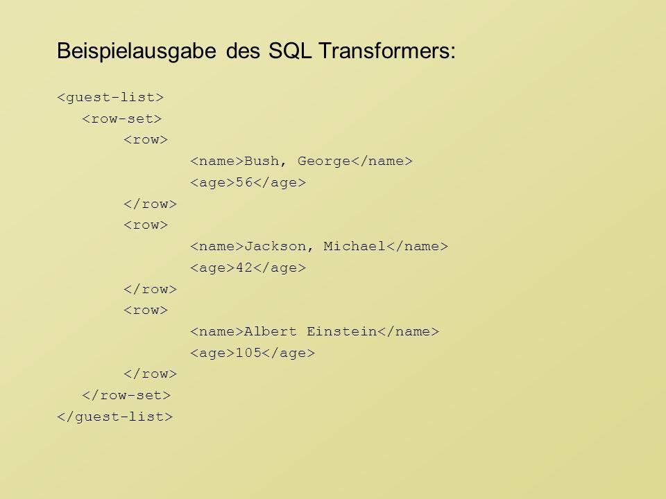 Beispielausgabe des SQL Transformers: Bush, George 56 Jackson, Michael 42 Albert Einstein 105
