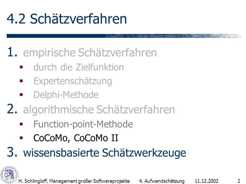 11.12.2002H.Schlingloff, Management großer Softwareprojekte2 4.2 Schätzverfahren 1.