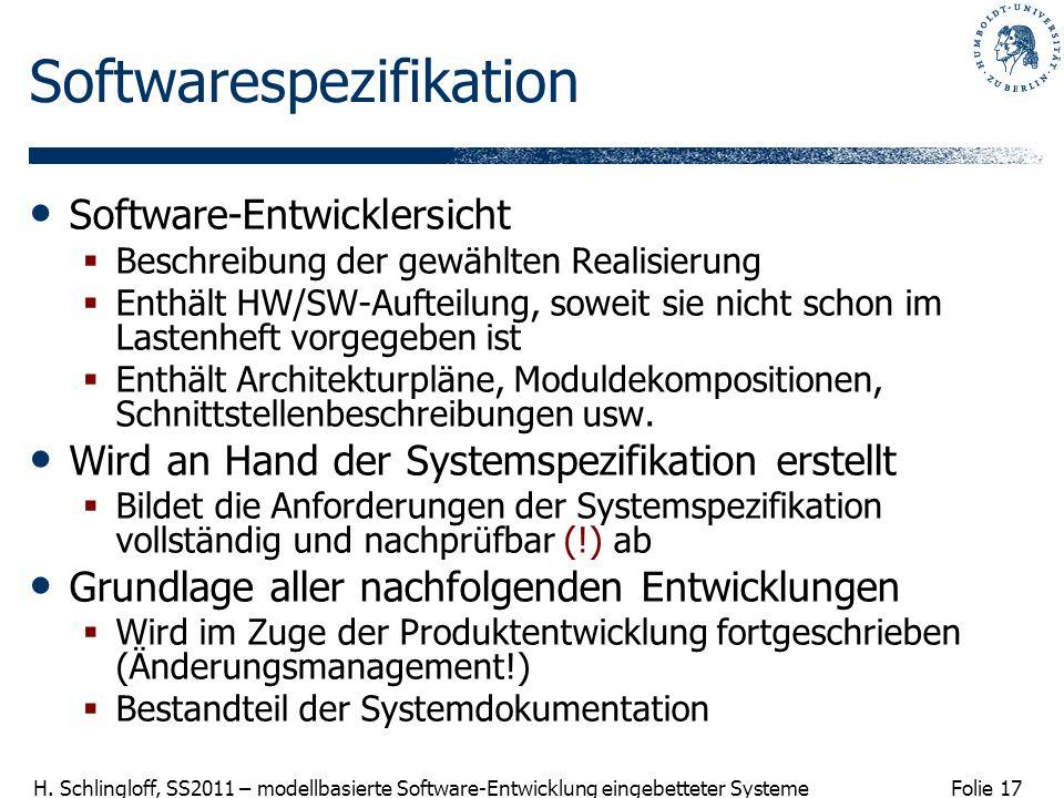 Folie 17 H. Schlingloff, SS2011 – modellbasierte Software-Entwicklung eingebetteter Systeme Softwarespezifikation Software-Entwicklersicht Beschreibun
