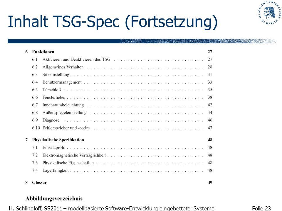 Folie 23 H. Schlingloff, SS2011 – modellbasierte Software-Entwicklung eingebetteter Systeme Inhalt TSG-Spec (Fortsetzung)