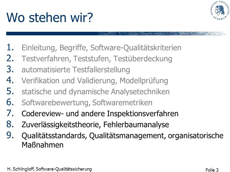 Folie 3 H. Schlingloff, Software-Qualitätssicherung Wo stehen wir? 1. Einleitung, Begriffe, Software-Qualitätskriterien 2. Testverfahren, Teststufen,