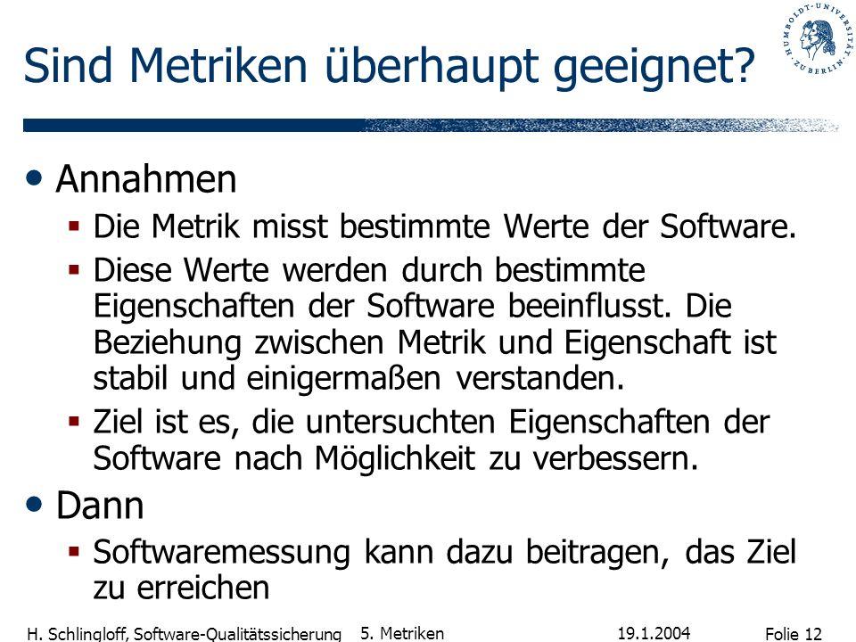 Folie 12 H.Schlingloff, Software-Qualitätssicherung 19.1.2004 5.