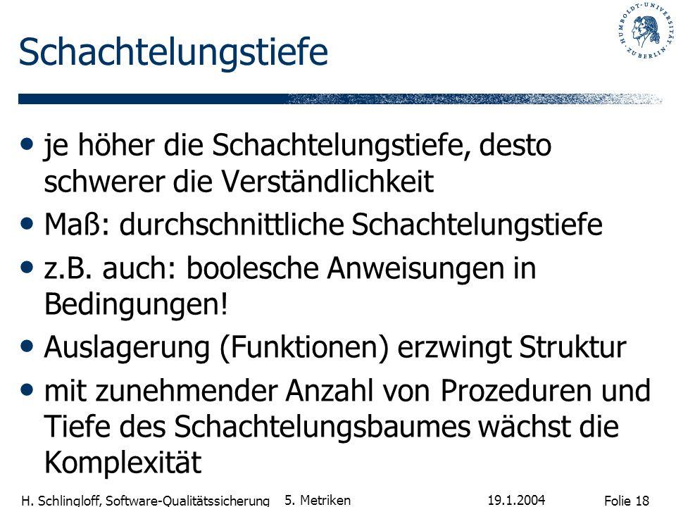 Folie 18 H.Schlingloff, Software-Qualitätssicherung 19.1.2004 5.