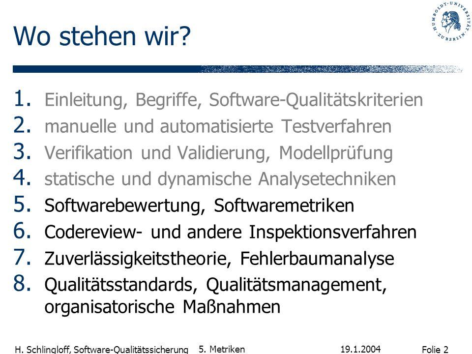 Folie 13 H.Schlingloff, Software-Qualitätssicherung 19.1.2004 5.