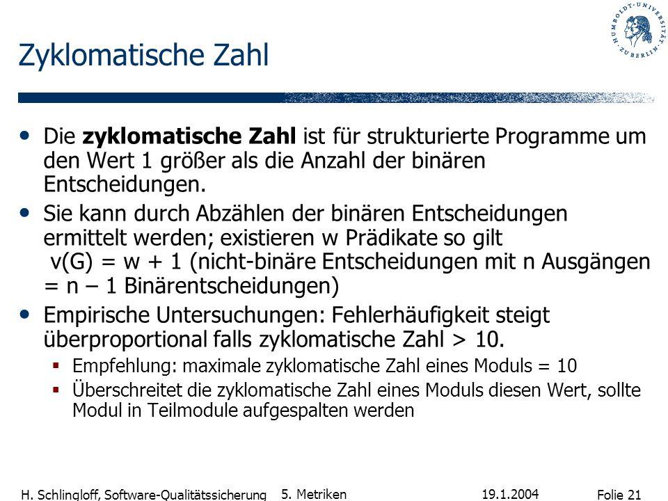 Folie 21 H.Schlingloff, Software-Qualitätssicherung 19.1.2004 5.