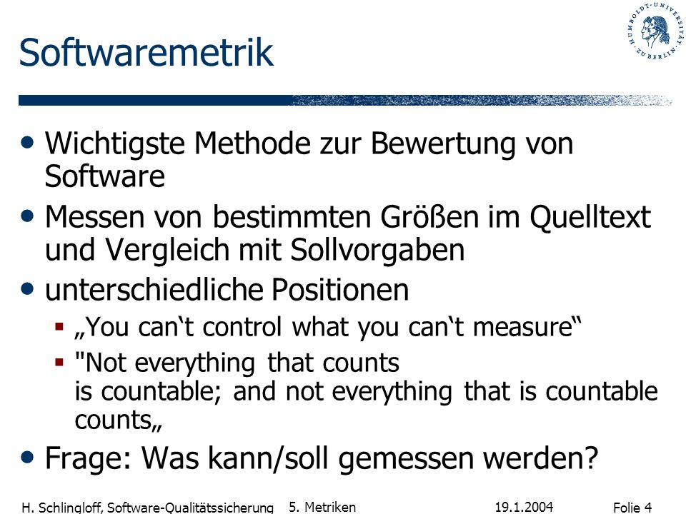 Folie 4 H.Schlingloff, Software-Qualitätssicherung 19.1.2004 5.