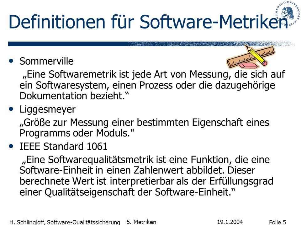 Folie 6 H.Schlingloff, Software-Qualitätssicherung 19.1.2004 5.