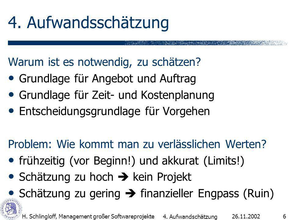 26.11.2002H.Schlingloff, Management großer Softwareprojekte6 4.