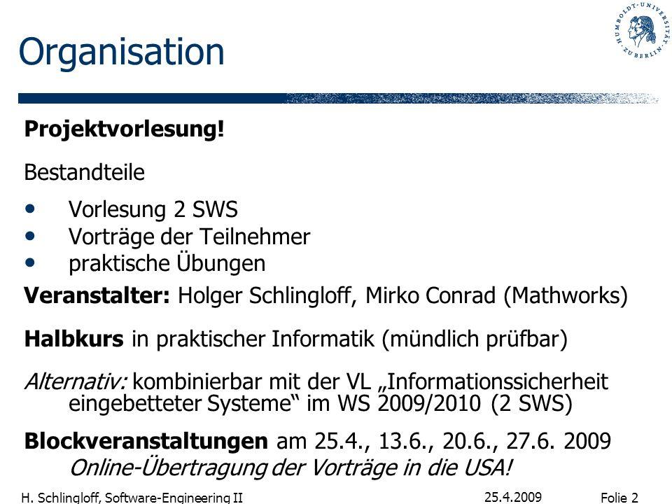 Folie 3 H.Schlingloff, Software-Engineering II 25.4.2009 Inhalt (1) 1.