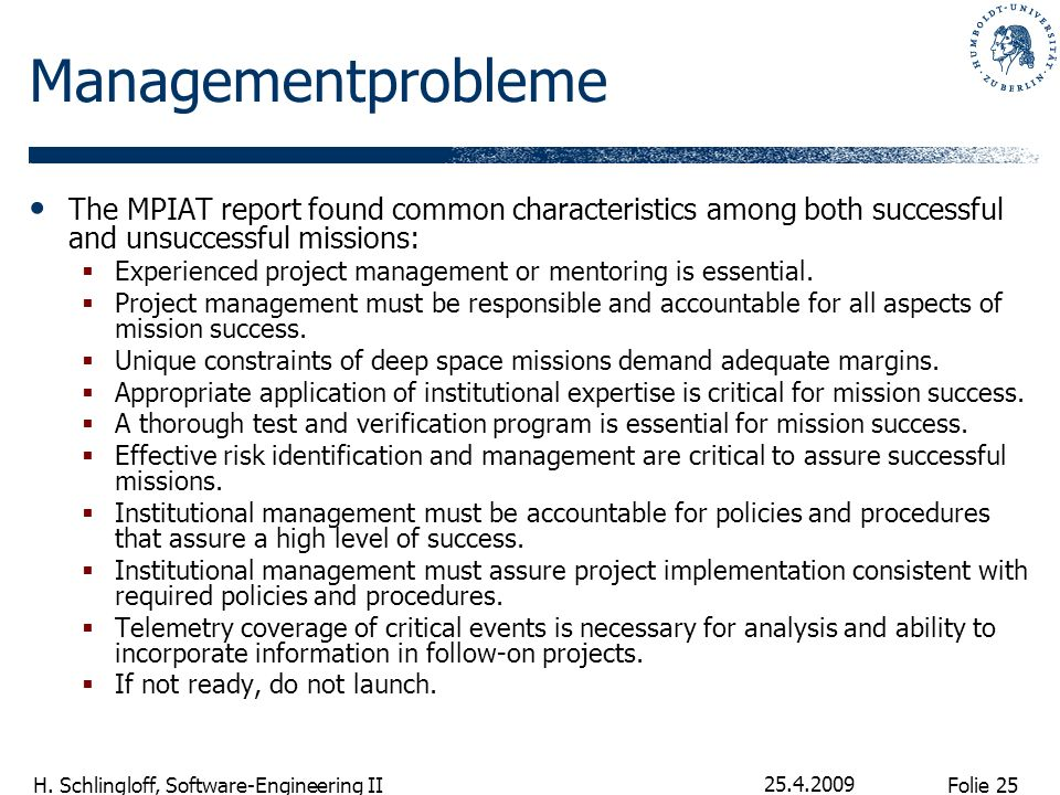 Folie 25 H. Schlingloff, Software-Engineering II 25.4.2009 Managementprobleme The MPIAT report found common characteristics among both successful and