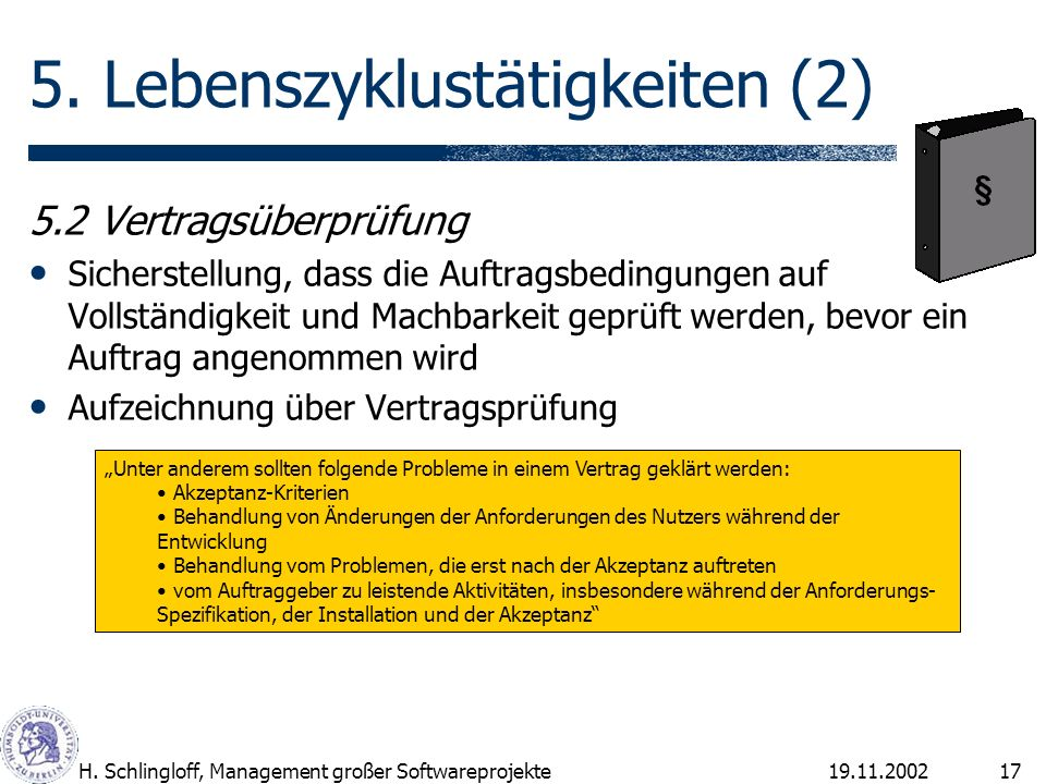 19.11.2002H.Schlingloff, Management großer Softwareprojekte17 5.