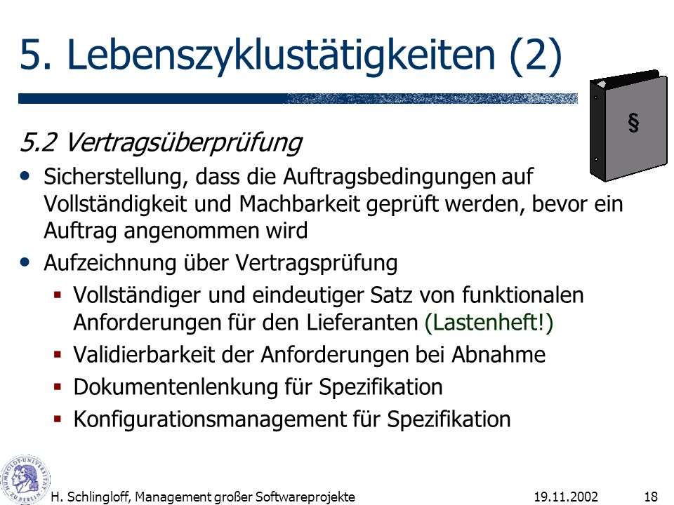 19.11.2002H.Schlingloff, Management großer Softwareprojekte18 5.