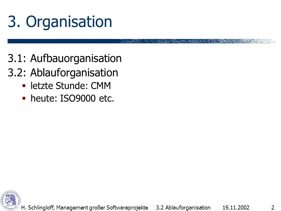 19.11.2002H.Schlingloff, Management großer Softwareprojekte2 3.