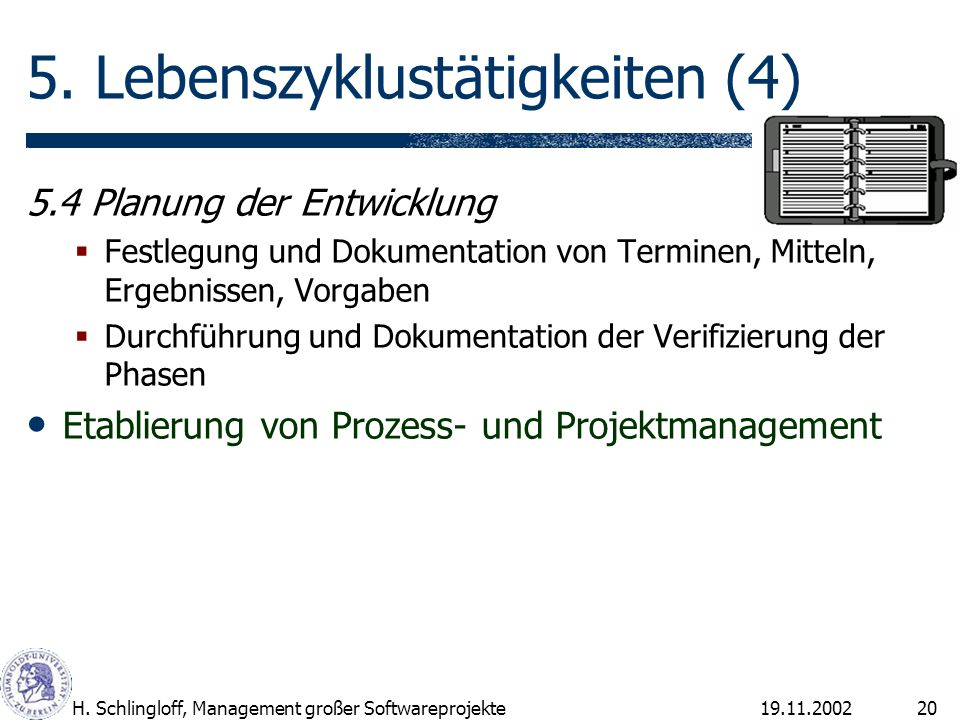 19.11.2002H.Schlingloff, Management großer Softwareprojekte20 5.
