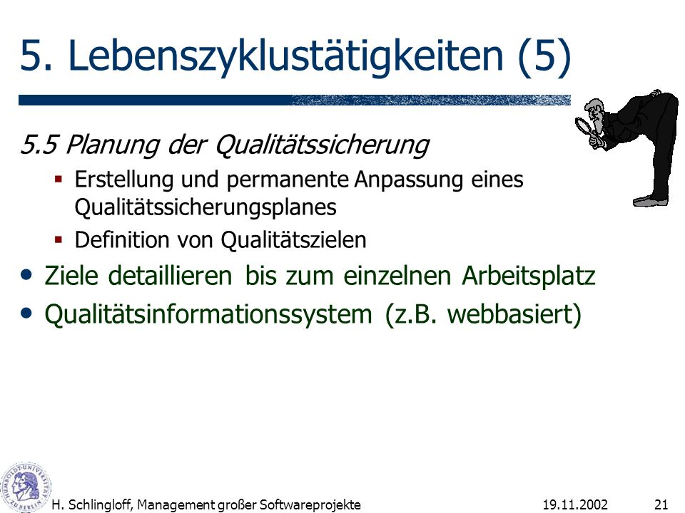 19.11.2002H.Schlingloff, Management großer Softwareprojekte21 5.