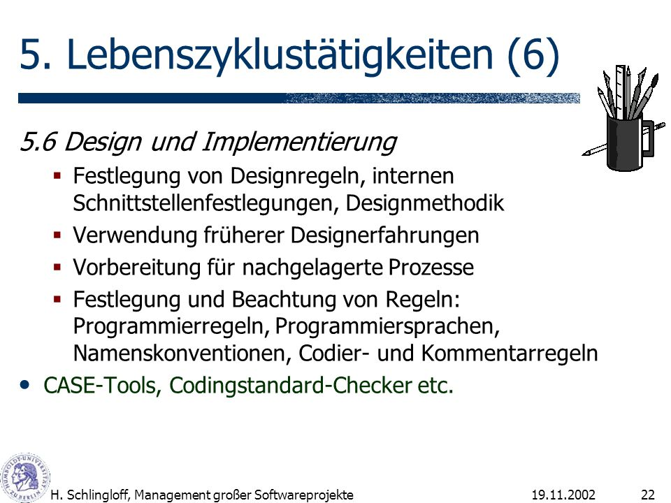 19.11.2002H.Schlingloff, Management großer Softwareprojekte22 5.