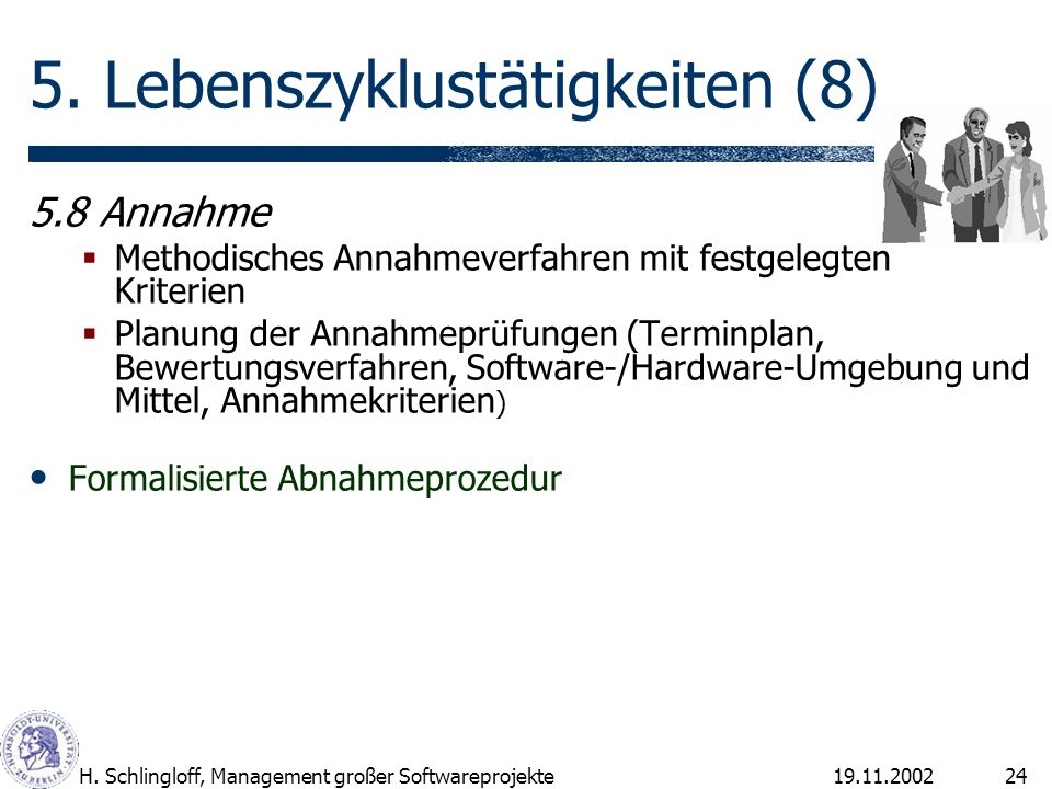19.11.2002H.Schlingloff, Management großer Softwareprojekte24 5.