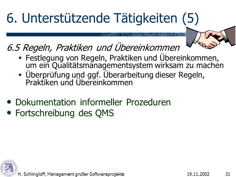 19.11.2002H.Schlingloff, Management großer Softwareprojekte31 6.