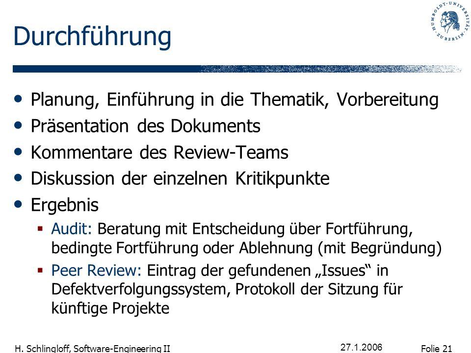 Folie 21 H. Schlingloff, Software-Engineering II 27.1.2006 Durchführung Planung, Einführung in die Thematik, Vorbereitung Präsentation des Dokuments K