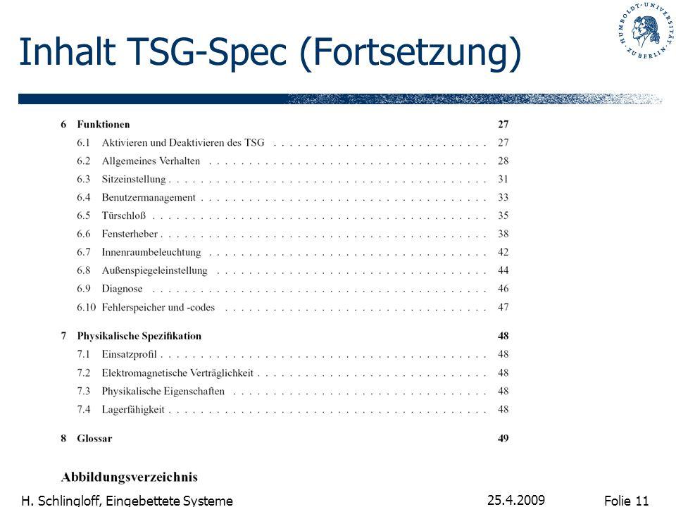 Folie 11 H. Schlingloff, Eingebettete Systeme 25.4.2009 Inhalt TSG-Spec (Fortsetzung)