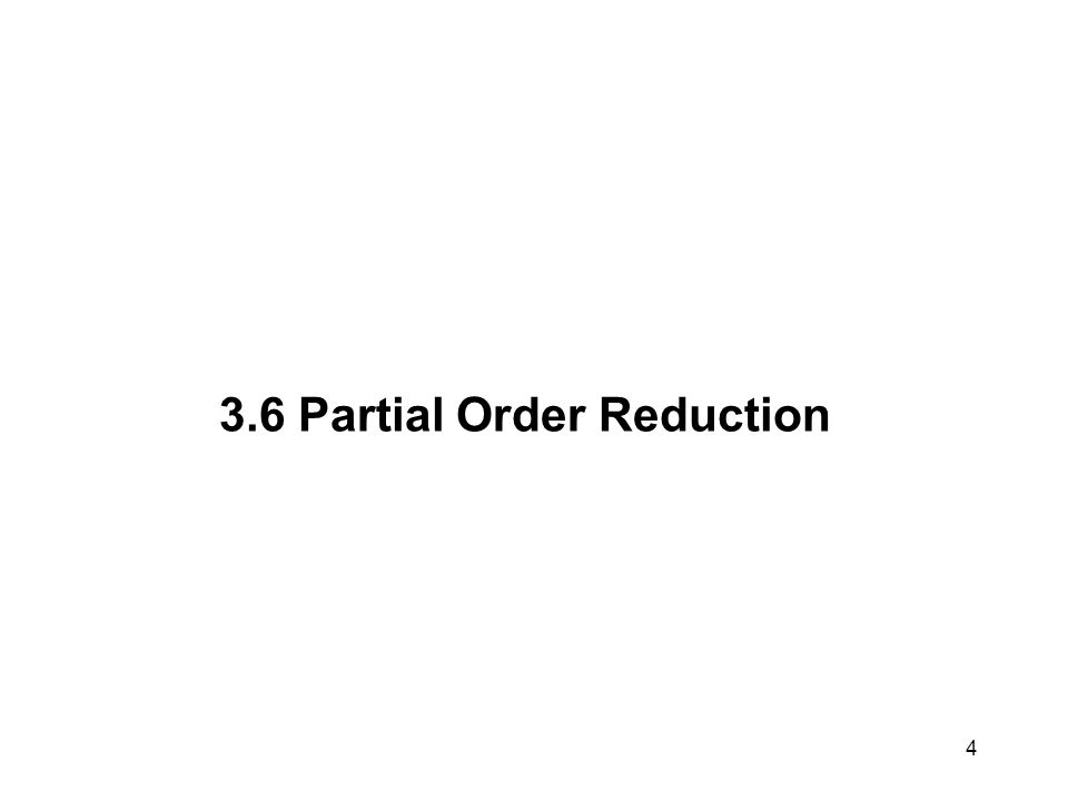 4 3.6 Partial Order Reduction