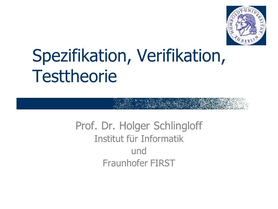 Spezifikation, Verifikation, Testtheorie Prof. Dr.