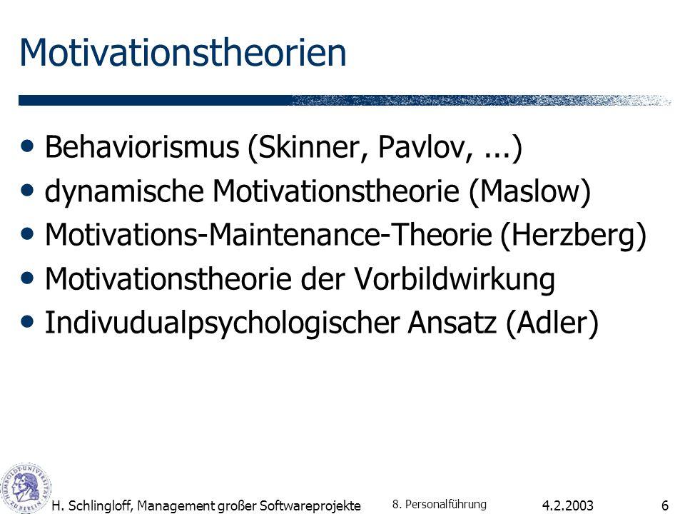 4.2.2003H.Schlingloff, Management großer Softwareprojekte7 dynamische Motivationstheorie (A.