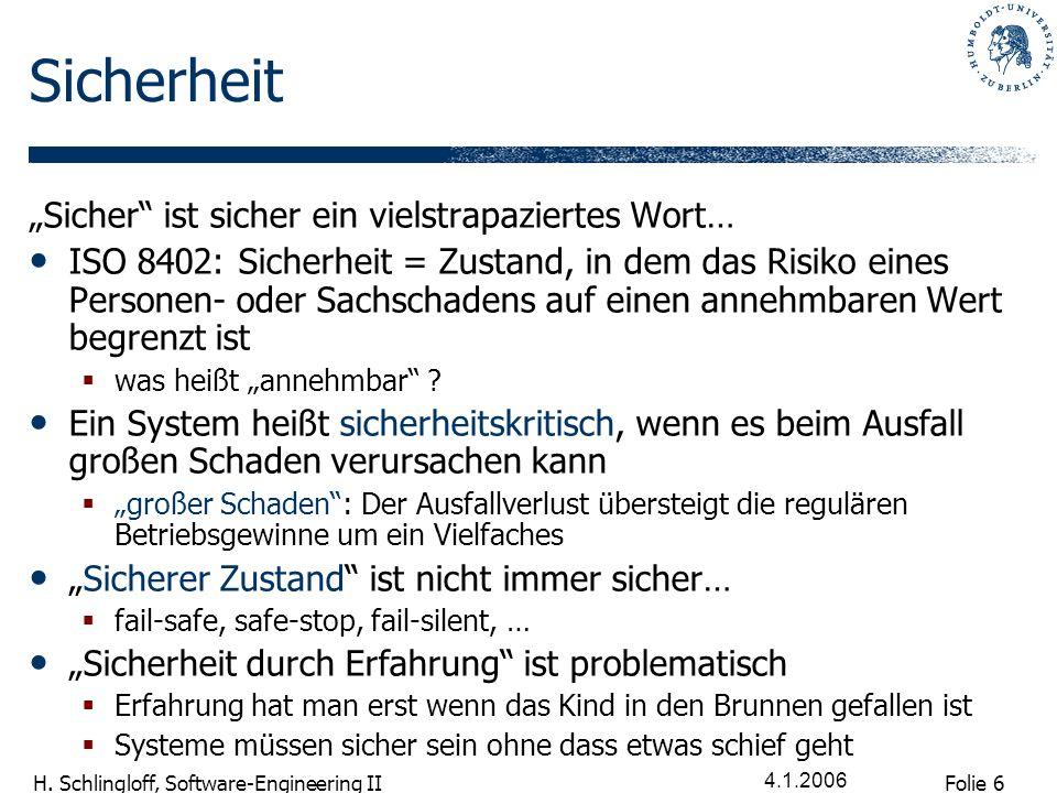 Folie 7 H.Schlingloff, Software-Engineering II 4.1.2006 Safety ist nicht alles Safety vs.