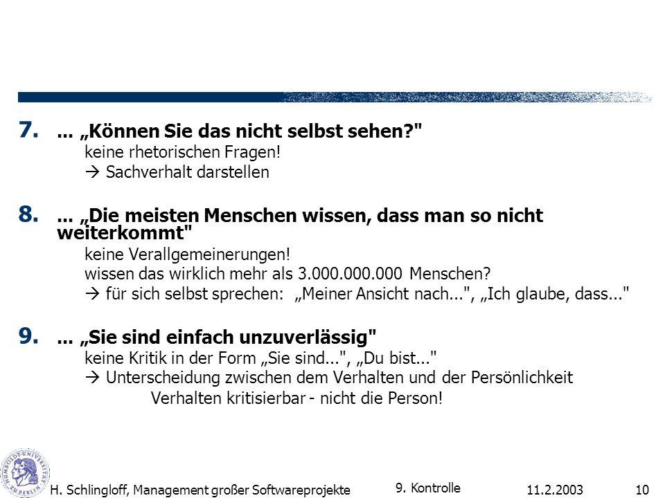 11.2.2003H. Schlingloff, Management großer Softwareprojekte10 7.... Können Sie das nicht selbst sehen?