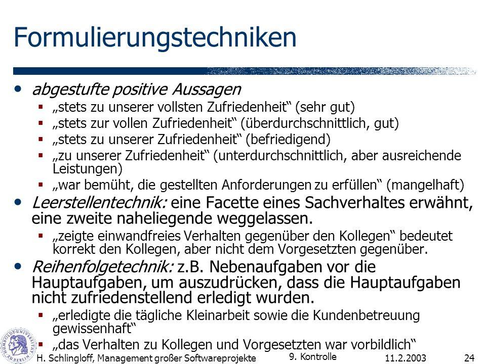11.2.2003H. Schlingloff, Management großer Softwareprojekte24 Formulierungstechniken abgestufte positive Aussagen stets zu unserer vollsten Zufriedenh