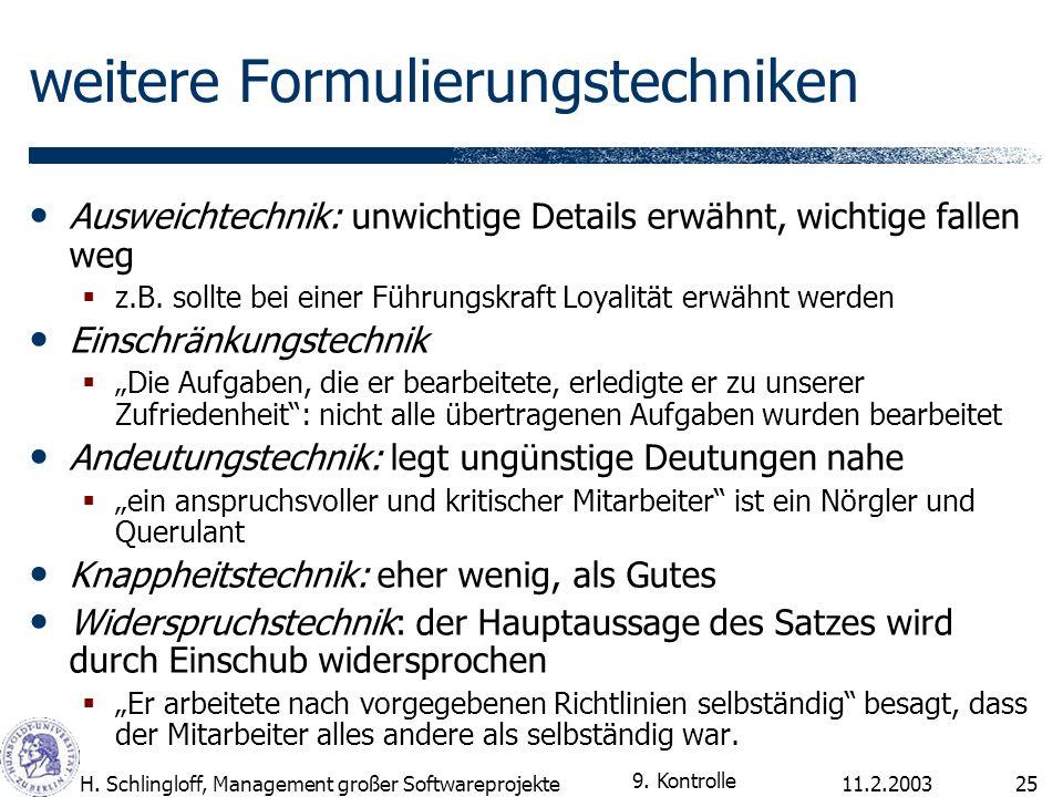 11.2.2003H. Schlingloff, Management großer Softwareprojekte25 weitere Formulierungstechniken Ausweichtechnik: unwichtige Details erwähnt, wichtige fal